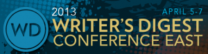 Writer's Digest Conference East 2013